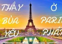 Thầy làm bùa yêu ở Paris nước Pháp