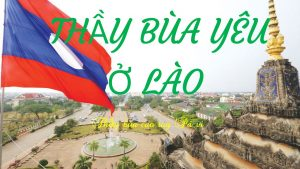 thầy làm bùa yêu ở Lào