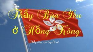 Thầy làm bùa yêu ở Hồng Kông