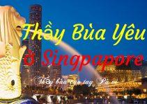 Thầy làm bùa yêu ở Singapore